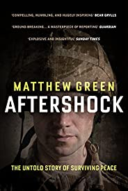 Aftershock: Fighting War, Surviving Trauma and Finding Peace