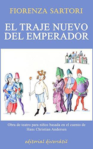 El traje nuevo del emperador: Obra de teatro para niños basada en el cuento de Hans Christian Andersen