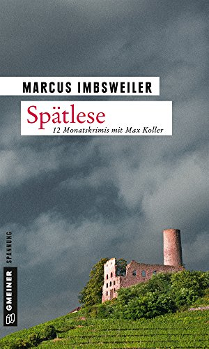 Spätlese: 12 Monatskrimis mit Max Koller (Privatdetektiv Max Koller)