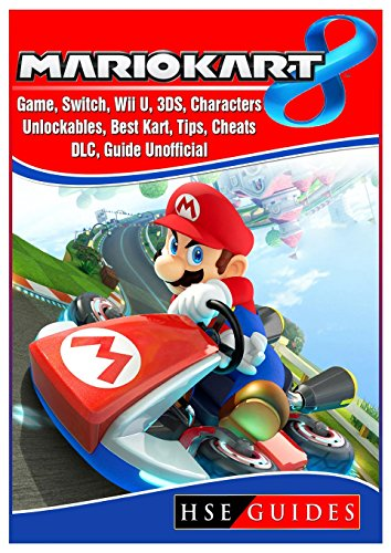 Mario Kart 8 Game, Switch, Wii U, 3DS, Characters, Unlockables, Best Kart, Tips,...