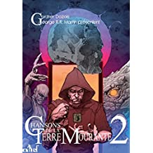 Chansons de la Terre mourante : 2e volume