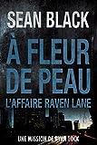 A fleur de peau: L'affaire Raven Lane (Une mission de Ryan Lock, Band 3)