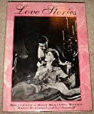Love Stories: Hollywood's Most Romantic Movies by Daniel M. Kimmel (1992-04-01)