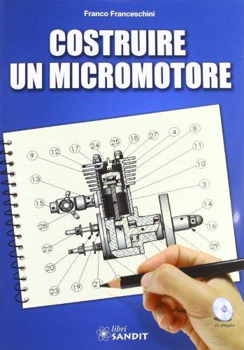 Costruire un micromotore (Tecniche e tecnologie) por Franco Franceschini
