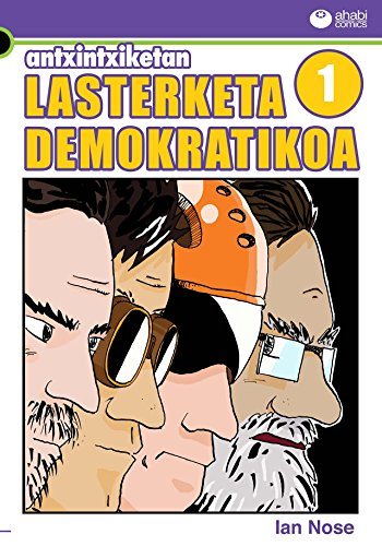 Antxintxiketan: Lasterketa demokratikoa 1: Iritsi da azkenean egun handia! (Basque Edition)