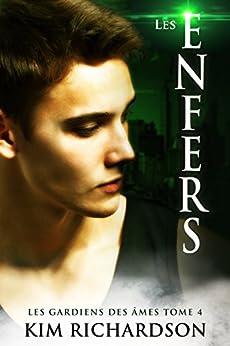 Les Enfers (Les gardiens des âmes t. 4) par [Richardson, Kim]