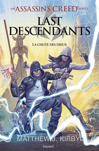 An Assassin's Creed series © Last descendants, Tome 03: La chute des dieux par Matthew J. Kirby