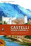 Castelli senza confine due. Un viaggio tra le opere fortificate di Veneto, Trentino Alto Adige e Tirolo Austriaco. Ediz. illustrata: 2