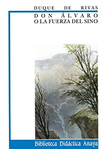 Don Álvaro o la fuerza del sino (Clásicos - Biblioteca Didáctica Anaya) por Duque de Rivas