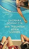 Wir träumten jeden Sommer: Roman