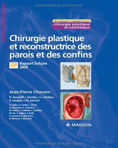 Chirurgie plastique et reconstructrice des parois et des confins by Jean-Pierre Chavoin (2009-12-02)