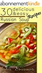 Russian Soup Recipes: Thirty Deliciou...