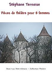 Pièces de théâtre pour 8 femmes: Théâtre contemporain français