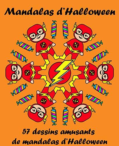 (Mandalas d'Halloween: 57 Dessins Amusants de Mandalas d'Halloween (Mandalas pour tous t. 1) (French Edition))