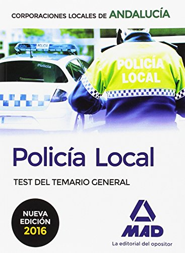Policía Local de Andalucía. Test del Temario General por From Ed. Mad