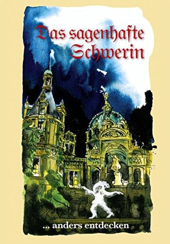 Das sagenhafte Schwerin: ... anders entdecken