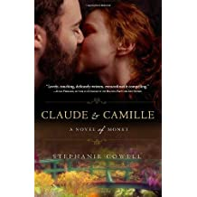 Claude & Camille: A Novel of Monet by Stephanie Cowell (2011-04-05)