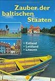Zauber der baltischen Staaten: Estland, Lettland, Litauen