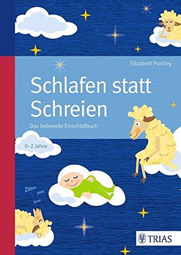 Schlafen statt Schreien: Das liebevolle Einschlafbuch - Flasche Baby-lernt