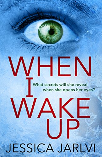 When I Wake Up: A shocking psychological thriller that you won't be able to put down by [Jarlvi, Jessica]