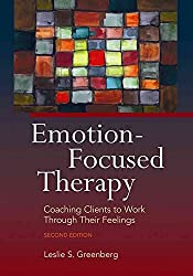 [(Emotion-Focused Therapy : Coaching Clients to Work Through Their Feelings)] [By (author) Leslie S. Greenberg] published on (July, 2015)