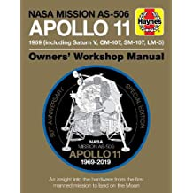 Nasa Mission As-506 Apollo 11 Owners' Workshop Manual: 50th Anniversary of 1st Moon Landing - 1969 Including Saturn V, Cm-107, Sm-107, Lm-5