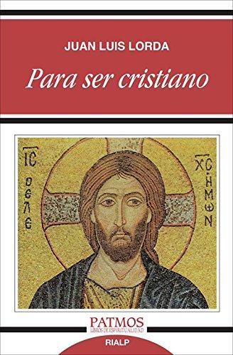 Para Ser Cristiano (Patmos) por Juan Luis Lorda Iñarra