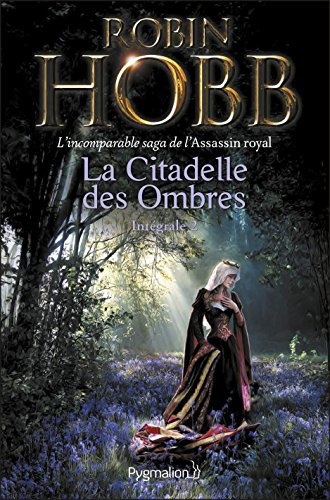La Citadelle des Ombres - L'Intégrale 2 (Tomes 4 à 6) - L'incomparable saga de L'Assassin royal: Le Poison de la vengeance - La Voie magique - La Reine solitaire