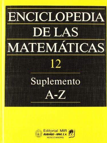 Enciclopedia De Las Matematicas 12 - Suplemento A-Z (Fondos Distribuidos) por I. M. Vinogradov