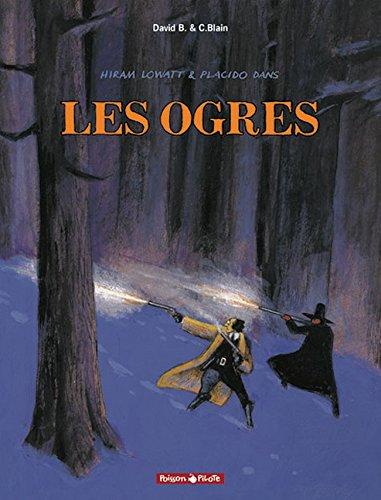Hiram Lowatt et Placido, tome 2 : Les Ogres