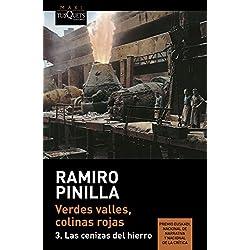 Verdes valles, colinas rojas 3. Las cenizas del hierro (Ramiro Pinilla) Premio Nacional de Narrativa 2006