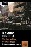 Verdes valles, colinas rojas 3. Las cenizas del hierro (Ramiro Pinilla)