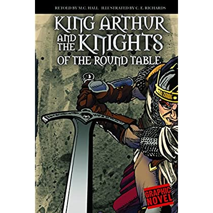 King Arthur and the Knights of the Round Table (Graphic Revolve) by M.C. Hall (2-Jul-2009) Paperback