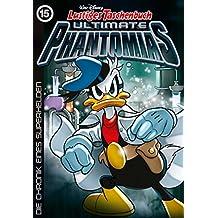 Lustiges Taschenbuch Ultimate Phantomias 15: Die Chronik eines Superhelden (German Edition)