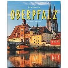 Reise durch die OBERPFALZ - Ein Bildband mit über 190 Bildern - STÜRTZ Verlag