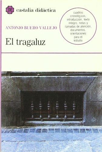 El tragaluz                                                                     . (CASTALIA DIDACTICA. C/D.)