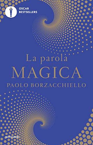 La parola magica: Il primo libro che ti cambia mentre lo leggi con ...