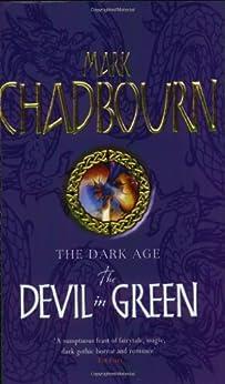 The Devil In Green: The Dark Age (GOLLANCZ S.F.) by [Chadbourn, Mark]
