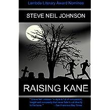 Raising Kane by Steve Neil Johnson (2011-12-14)