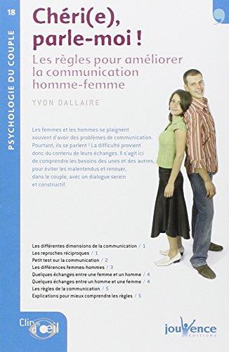 Chéri(e) parle-moi ! : Les règles pour améliorer la communication homme-femme par Yvon Dallaire
