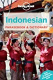 Lonely Planet Indonesian Phrasebook & Dictionary (Lonely Planet Phrasebook and Dictionary)
