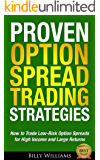 Proven Option Spread Trading Strategies: How to Trade Low-Risk Option Spreads for High Income and Large Returns (English Edition)