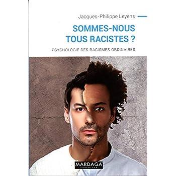 Sommes-nous tous racistes ?: Psychologie des racismes ordinaires - nouvelle édition