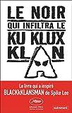 Le noir qui infiltra le Ku Klux Klan / Ron Stallworth   Stallworth, Ron. Auteur