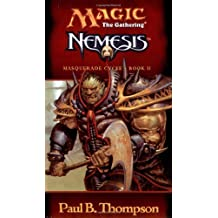 Nemesis (Magic the Gathering: Masquerade Cycle, Bk. II) by Paul B. Thompson (2000-02-01)