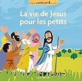 La vie de Jésus racontée aux petits: les grands récits de l'Evangile