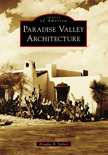 Paradise Valley Architecture (Images of America) (English Edition) (Der Phoenix Club)