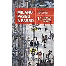 Milano passo a passo: 11 itinerari tra arte e storia