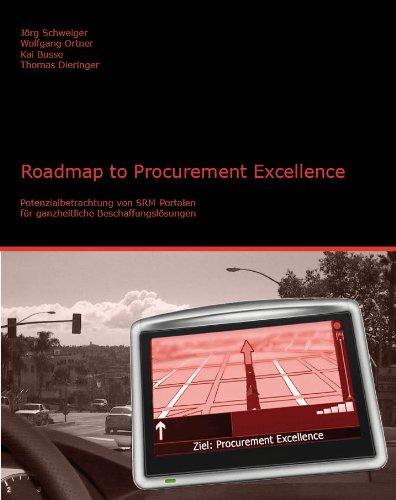 Roadmap to Procurement Excellence. Potenzialbetrachtung von SRM-Portalen für ganzheitliche Beschaffungslösungen