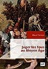 Juger les fous au Moyen Âge par Ternon